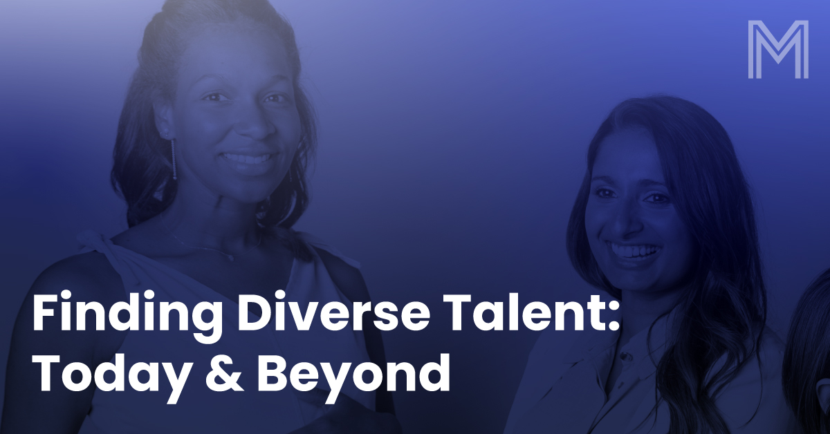 Finding Diverse Talent: Today & Beyond